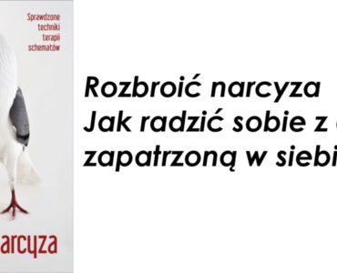 """""""Rozbroić narcyza"""" okiem terapeuty schematu – recenzja"""